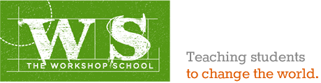 The Workshop School | Teaching students to change the world.